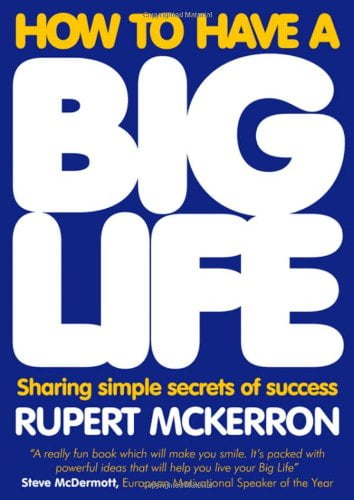 How to have a big life