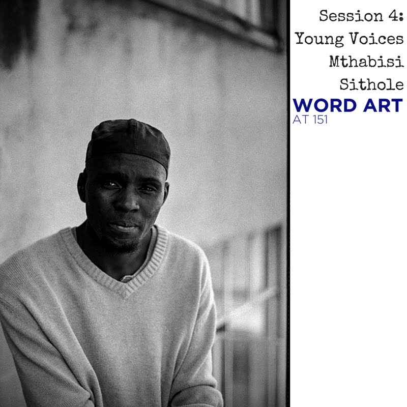 Word Art at 151 | Young Voices : Mthabisi Sithole