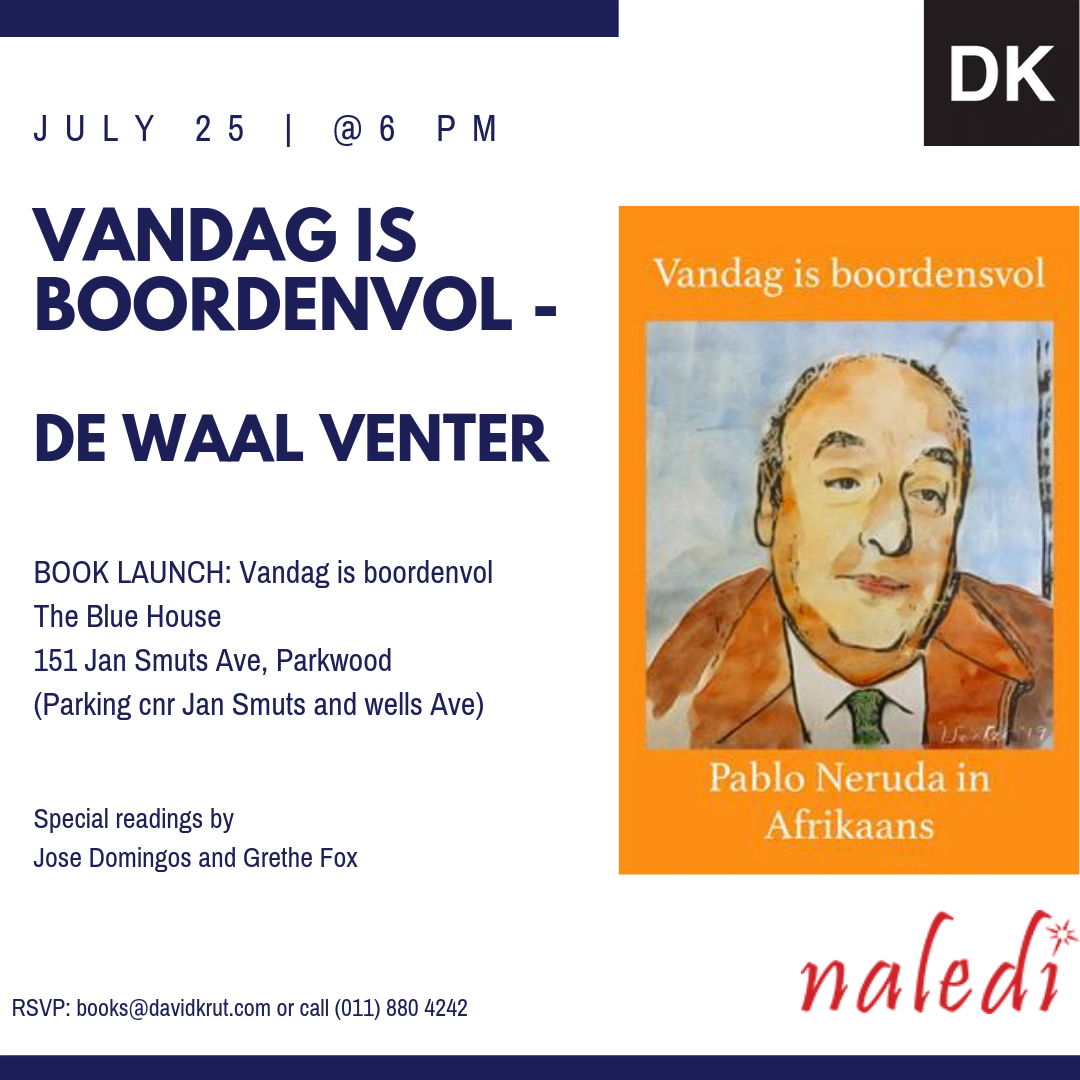 Book Launch: Pablo Neruda in Afrikaans at The Blue House, 25 July 2019 – Vandag is boordenvol