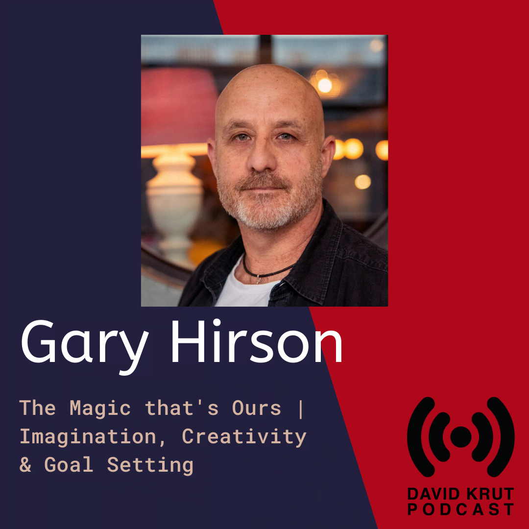 David Krut Podcast | Gary Hirson: The Magic that's Ours | Listening time 28 min